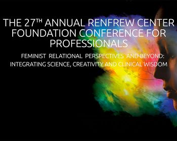 The 27th Annual Renfrew Center Foundation Conference For Professionals